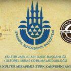 İSTANBUL-BÜYÜKŞEHİR-BELEDİYESİ-VE-ÇAKMAK-KÜLTÜR-MİRASIMIZ-TÜRK-KAHVESİNİ-ANLATIYOR